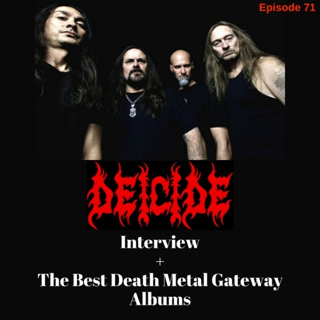 71  Deicide Interview & Gateway Death Metal Albums | Into
